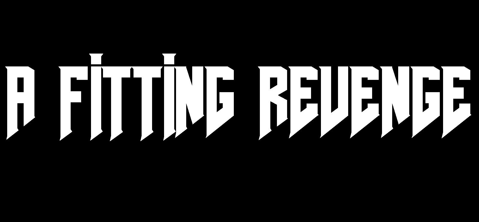 A Fitting Revenge